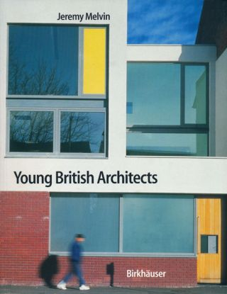 Young British Architects. Jeremy Melvin