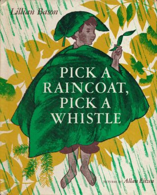 Pick a Raincoat, Pick a Whistle. Lillian Bason