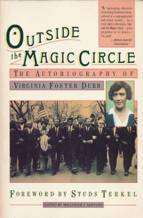 Outside the Magic Circle The Autobiography of Virginia Foster Durr. Virginia Foster Durr