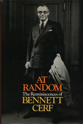 At Random The Reminiscences of Bennett Cerf. Bennett Cerf