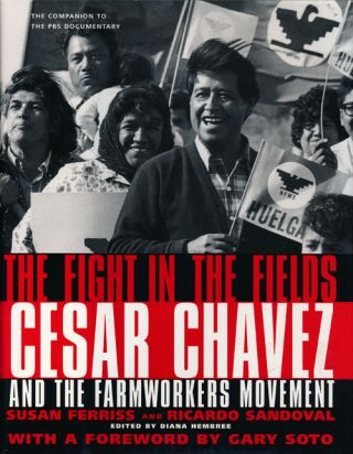 Fight In The Fields Cesar Chavez and the Farmworkers Movement. Susan Ferriss, Ricardo Sandoval