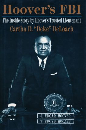Hoover's FBI The Inside Story by Hoover's Trusted Lieutenant. Cartha D. DeLoach