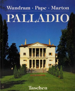 Andrea Palladio 1508-1580 Architect between the Renaissance and Baroque. Manfred Wundram, Thomas...