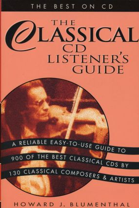 The Classical CD Listener's Guide The Best on CD. Howard Blumenthal