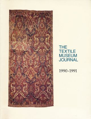 The Textile Museum Journal, 1990-1991 Volumes 29 & 30. Sara Wolf Green, Ann Pollard Rowe