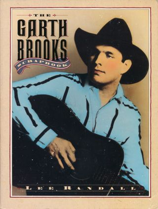 The Garth Brooks Scrapbook. Lee Randall