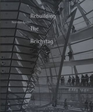 Rebuilding the Reichstag. Norman Foster