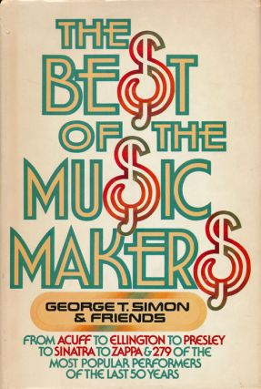 The Best of the Music Makers From Acuff to Ellington to Presley to Sinatra to Zappa and 279 more...