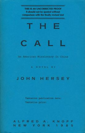 The Call An American Missionary in China. John Hersey