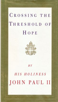 Crossing the Threshold of Hope. Pope John Paul II