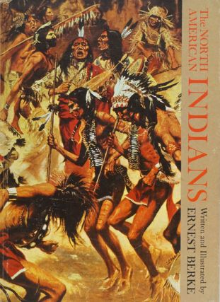 The North American Indians. Ernest Berke