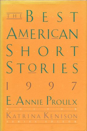 The Best American Short Stories 1997. Annie Proulx, Ha Jin, Robert Stone, Jonathan Franzen,...