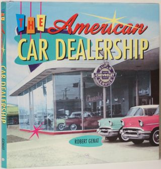 The American Car Dealership. Robert Genat