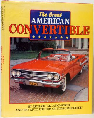 The Great American Convertible. Richard M. Langworth