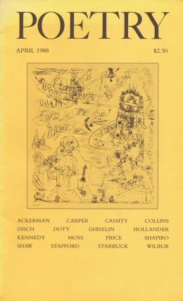 Poetry, , Volume CLII, Number 1, April 1988. Richard Wilbur, X. J. Kennedy, John Hollander, Tom...