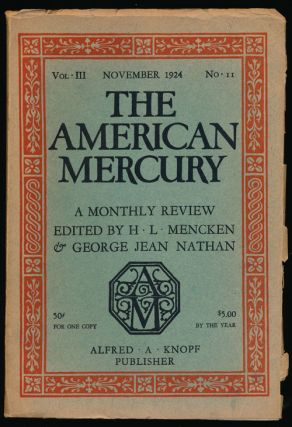 American Mercury, November 1924 A Monthly Review, Vol. III, No. 11. James M. Cain, Henry J. Ford,...