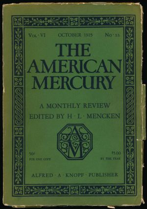 The American Mercury, October 1925 A Monthly Review, Vol. VI, No. 22. Sinclair Lewis, Clarence...