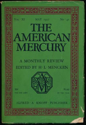 The American Mercury, May 1927 A Monthly Review, Vol. XI, No. 41. Sherwood Anderson, Bernard De...