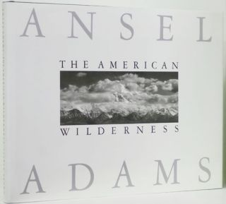 The American Wilderness. Ansel Adams