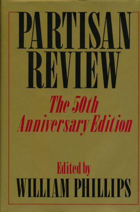 Partisan Review The 50th Anniversary Edition. William Phillips, John Ashbery, Harold Brodkey,...