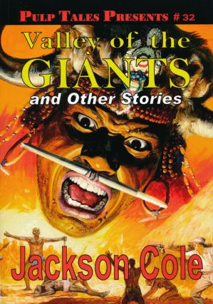 Pulp Tales Presents #32 Valley of the Giants and Other Stories. Jackson Cole
