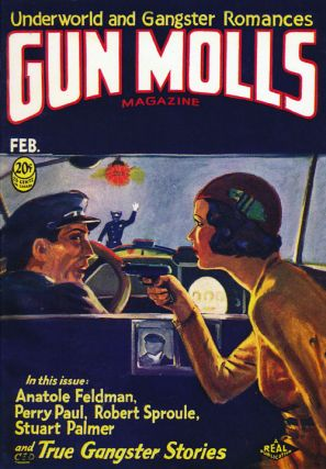 Gun Molls Magazine, February 1932 Underworld and Gangster Romances:. Anatole Feldman, Perry Paul,...