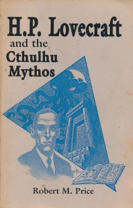 H.P. Lovecraft and the Cthulhu Mythos. Robert M. Price