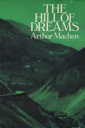 The Hill of Dreams. Arthur Machen