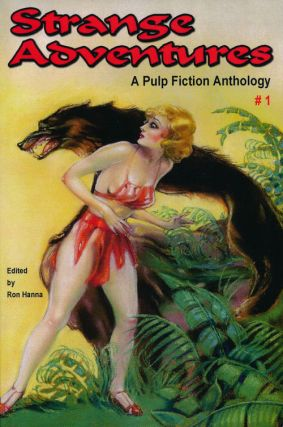 Stange Adventures #1 A Pulp Fiction Anthology. Ron Hanna, Edmond Hamilton, Harold F. Cruickshank,...
