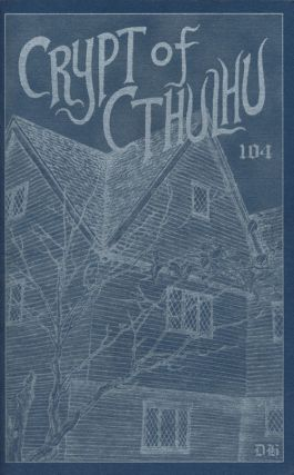 Crypt of Cthulhu # 104 A Pulp Thriller and Theological Journal, Voume 19, Number 2, Eastertide...