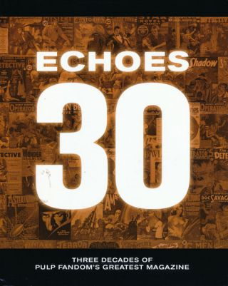 Echoes 30 Three Decades of Pulp Fandom's Greatest Magazine. Tom Johnson, Ginger Johnson, Will...