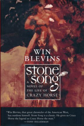 Stone Song A Novel of the Life of Crazy Horse. Winfred Blevins