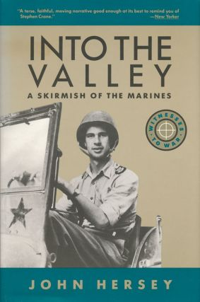 INTO THE VALLEY A Skirmish of the Marines. John Hersey