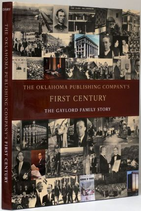 The Oklahoma Publishing Company's First Century The Gaylord Family History. David Dary
