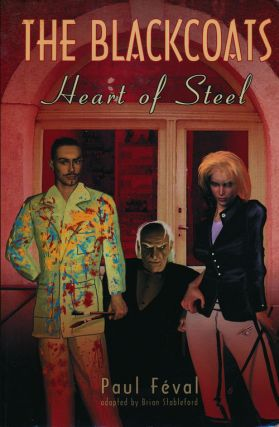 The Black Coats Heart of Steel. Paul Feval