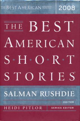 The Best American Short Stories 2008. Salman Rushdie, T. C. Boyle, A. M. Lethem Homes, Jonathan,...
