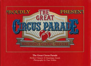 The Great Circus Parade Wisconsin's National Treasure. Herbert Clement, Dominique Jando