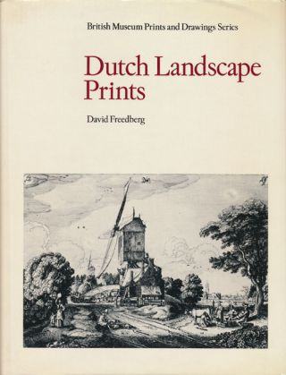 Dutch Landscape Prints Of the Seventeenth Century. David Freedberg