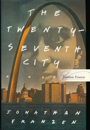 The Twenty-Seventh City. Jonathan Franzen.