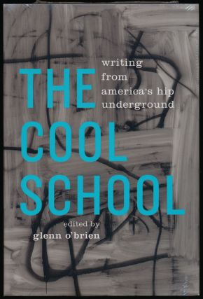The Cool School Writing from America's Hip Underground. Glenn O'Brien