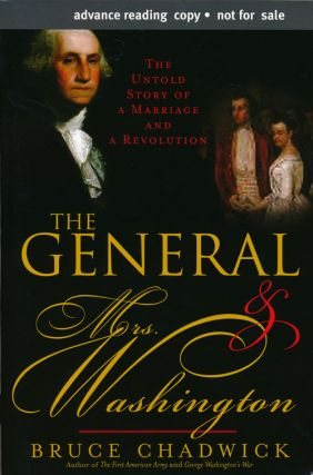 The General & Mrs. Washington The Untold Story of a Marriage and a Revolution. Bruce Chadwick