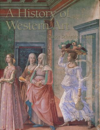 A History of Western Art. Laurie Schneider Adams.