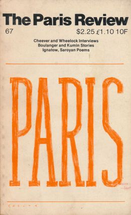 The Paris Review 67 Fall 1976. George Plimpton, John Cheever, Stephen Dixon, David Ignatow, Hon...