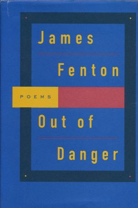Out of Danger Poems. James Fenton