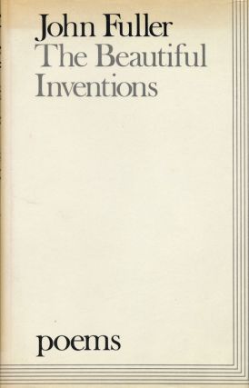 The Beautiful Inventions Poems. John Fuller