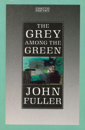 The Grey Among the Green. John Fuller