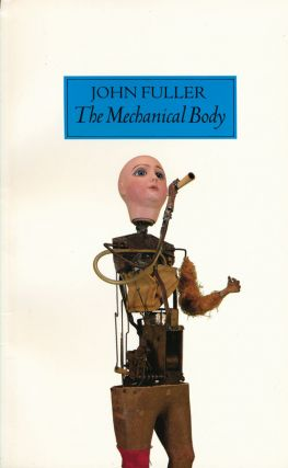 The Mechanical Body and Other Poems. John Fuller