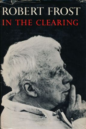 In the Clearing. Robert Frost