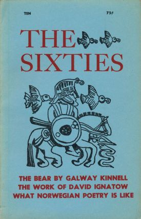 The Sixties: Number 10 Summer 1968. Robert Bly