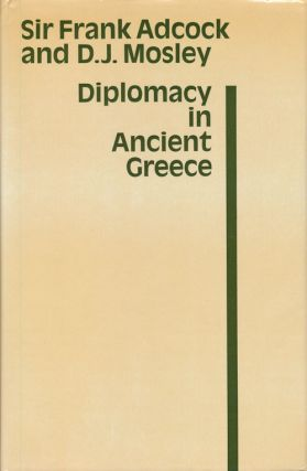 Diplomacy in Ancient Greece. Frank Adcock, D. J. Mosley